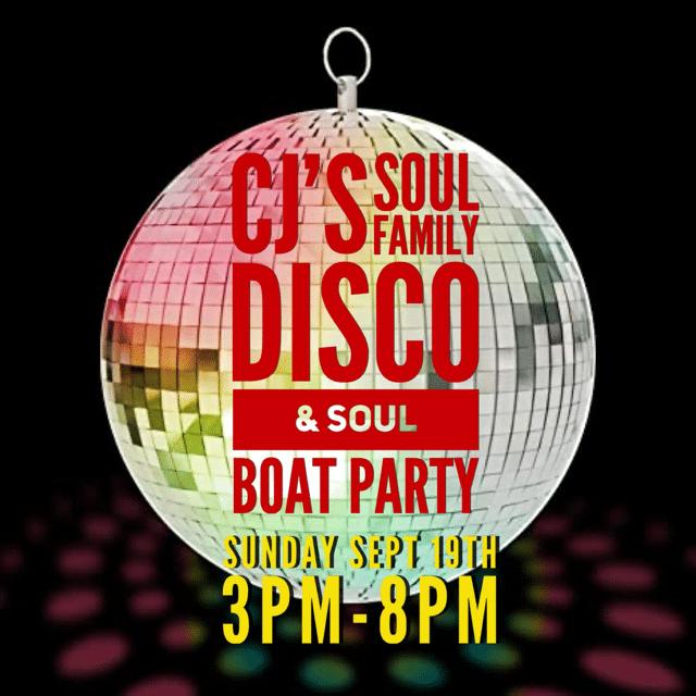 CJ's Soul Family Disco & Soul Boat Party